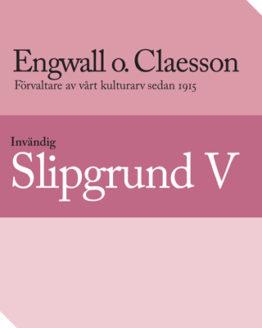 Engwall o. Claesson - Slipgrund V